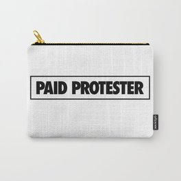 Paid Protester Carry-All Pouch