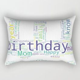 Happy birthday mom! Rectangular Pillow