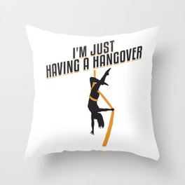 I'm Just Having A Hangover Gift Throw Pillow