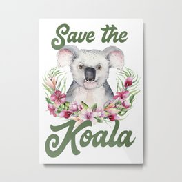 Save the Koala -#3 Metal Print