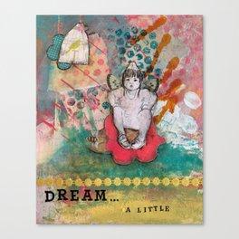 DREAM A LITTLE Canvas Print