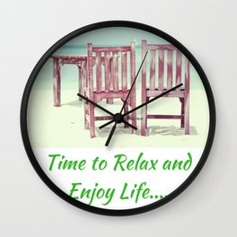 Time to Relax and Enjoy Life Wall Clock
