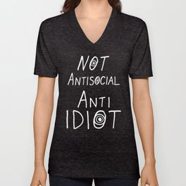NOT Anti-Social Anti-Idiot - Dark BG Unisex V-Neck