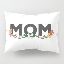 Mom on Mothers Day Pillow Sham