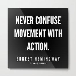 21  |Ernest Hemingway Quote Series  | 190613 Metal Print