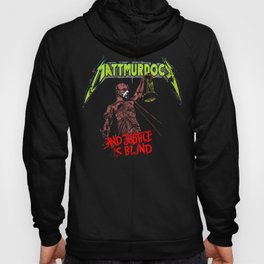 ...And Justice is Blind Hoody