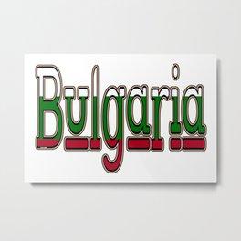 Bulgaria Font with Bulgarian Flag Metal Print