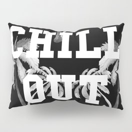 Chill Out Pillow Sham
