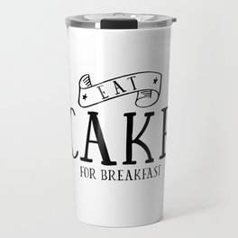 Eat cake for breakfast,kitchen vinyl home cafe family wall funny quote, Present modern home decor Travel Mug
