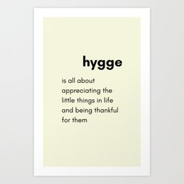 Hygge - Appreciating the little things in life Art Print