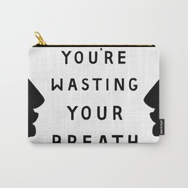 Wasted Breath Carry-All Pouch