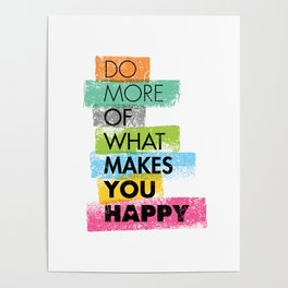 Do More Of What Makes You Happy. Inspiring Creative Motivation Quote. Vector Typography Poster