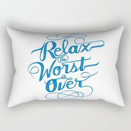 Relax the Worst Is over Rectangular Pillow