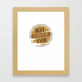Best Engineer Ever Framed Art Print