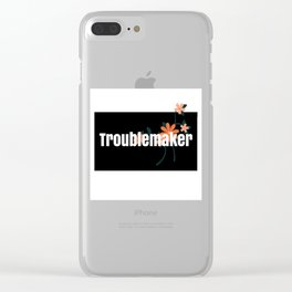 Troublemaker tshirt design Clear iPhone Case