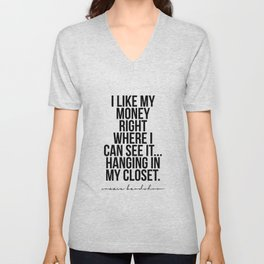 I Like My Money Right Where I Can See It… Hanging In My Closet. -Carrie Bradshaw Unisex V-Neck
