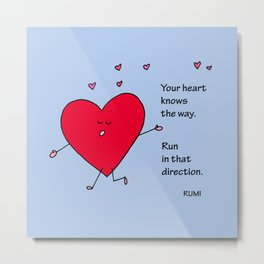 Your Heart Knows the Way Metal Print