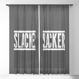 Slacker Funny Quote Sheer Curtain