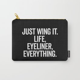 Just Wing It Funny Quote Carry-All Pouch