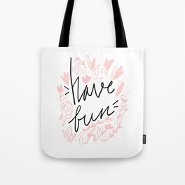 Have Fun - Hand lettering Tote Bag