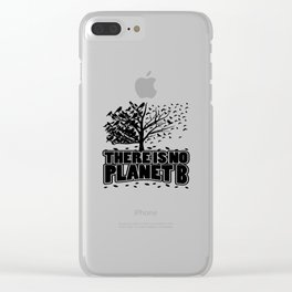There Is No Planet B Save Earth Day Nature Gift Clear iPhone Case