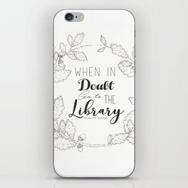 When in doubt go to the library iPhone Skin