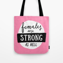 Females Are Strong As Hell Pink Tote Bag