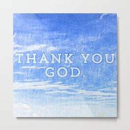 Thank You God - Steve EsteBenz Loves You - God Is Great - In The Skies - Clouds Of Love 900 Metal Print