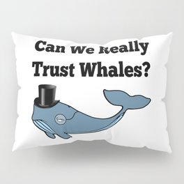 Can We Really Trust Whales? Pillow Sham