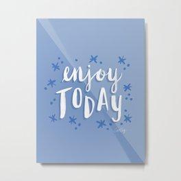 Enjoy Today – Periwinkle Metal Print