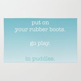 put on your rubber boots Rug
