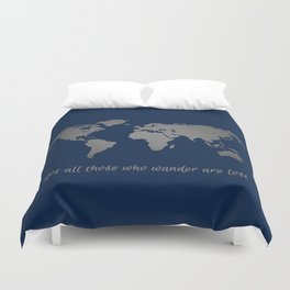 Not All Those Who Wander are Lost Navy + Silver World Map Duvet Cover