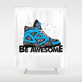 Sport, Joy, Fun, Play, Love, Happy, Risk & Adventure. Be Awesome Shower Curtain