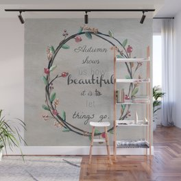 Autumn shows us how beautiful it is to let things go quote Wall Mural