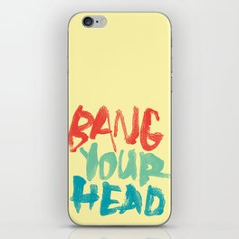 BANG YOUR HEAD iPhone Skin