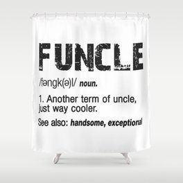 Funcle Fun Uncle Definition For Military Veterans Shower Curtain