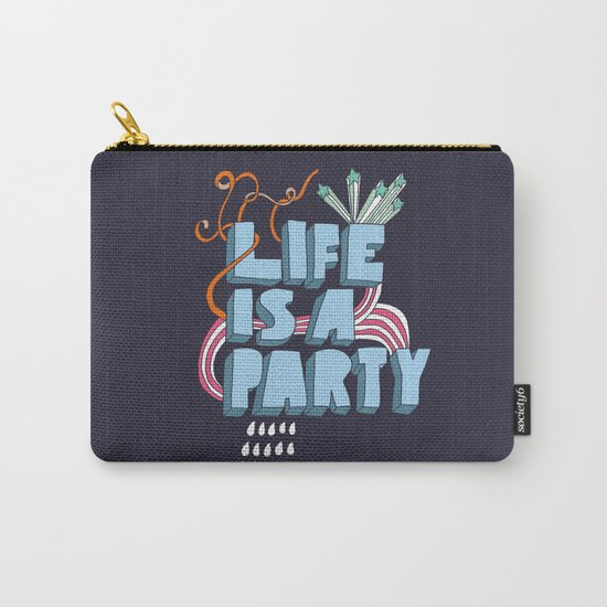Life is a party Carry-All Pouch