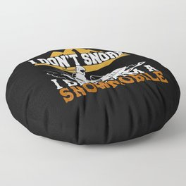 I Don't Snore I Dream I'm a Snowmobile Funny Snowmobiling Floor Pillow