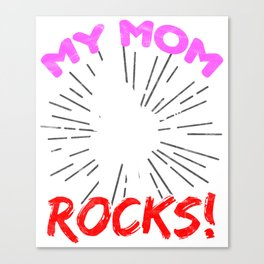 MOTHER'S DAY-My Mom Rocks!T Shirt Canvas Print