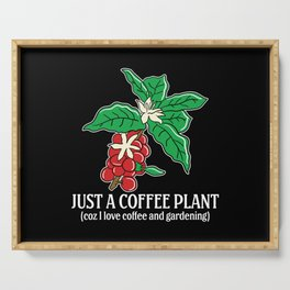 Gardening Just a Coffee Plant Serving Tray