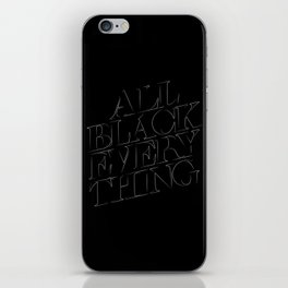 All Black Everything iPhone Skin