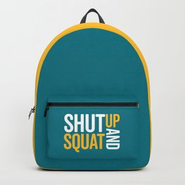 Shut Up And Squat Gym Quote Backpack