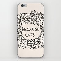 sale iPhone & iPod Skins featuring Because cats by Kitten Rain