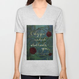 Only you can decide what breaks you. A Court of Wings and Ruin (ACOWAR) Unisex V-Neck