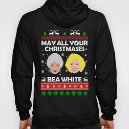 May All Your Christmases Bea White (Be White) Golden Girls Hoody