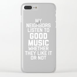 Listen To Music Funny Quote Clear iPhone Case
