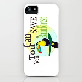 You TouCan Save The Rainforest iPhone Case
