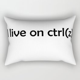 I live on ctrl(z) Rectangular Pillow