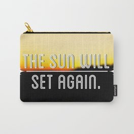 The Sun Will Set Again Carry-All Pouch