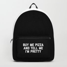 Buy Me Pizza Funny Quote Backpack